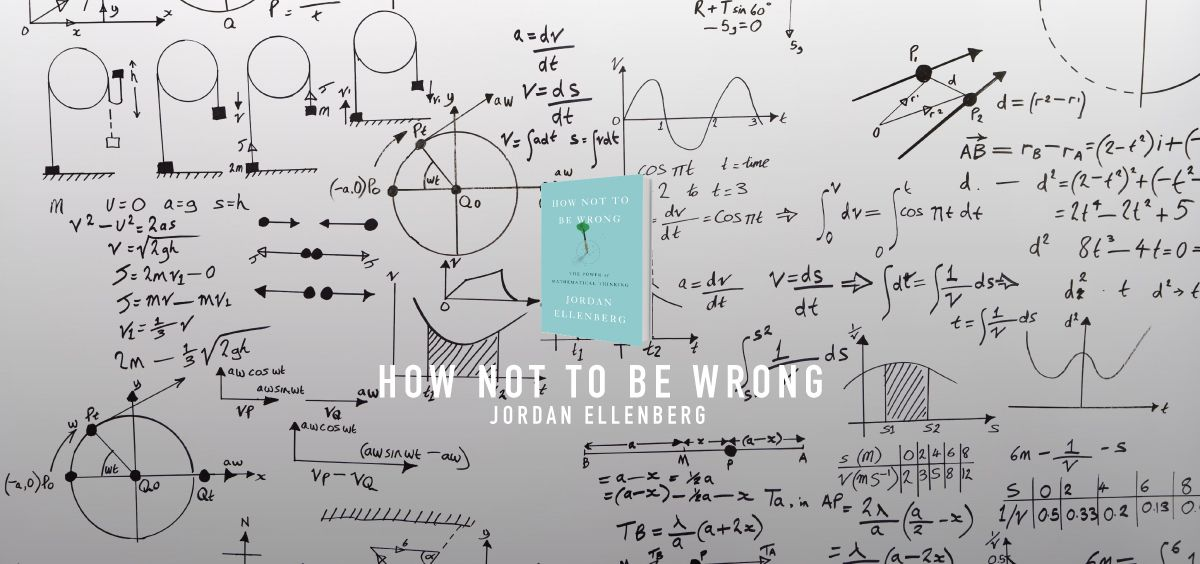 bill gates reviews the book how not to be wrong by author jordan ellenberg .