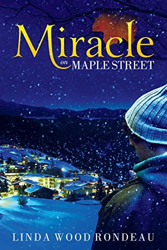 Miracle on Maple Street by Linda Wood Rondeau https://www.amazon.com/dp/B01MTIJPTF/ref=cm_sw_r_pi_dp_x_ga5hybNYYTH5W