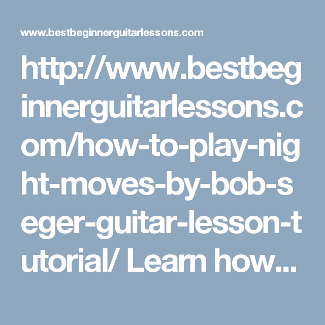 How to play Night Moves by Bob Seger - Guitar Lesson Tutorial | Bob ...