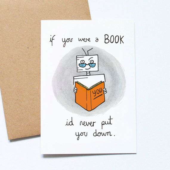 If You Were A Book Books Card If You Were A Book Id Never Put You Down A Funny Card For An Avid Reader To Valentine Day Cards Valentines