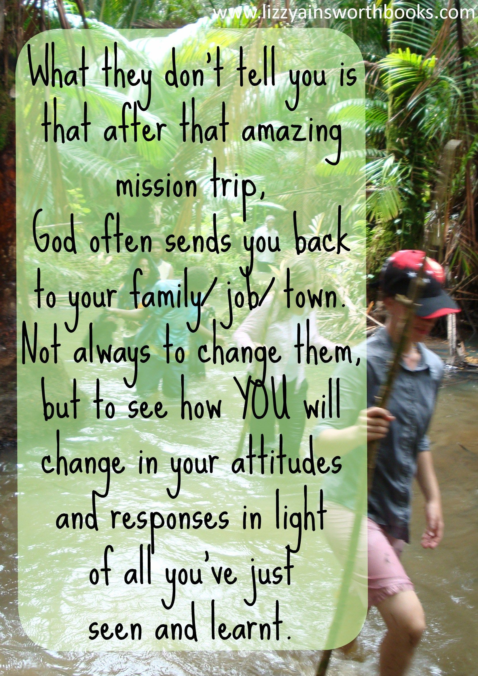Mission Trip Quotes 5 Things You Should Never Do When You Come Home From A Missions