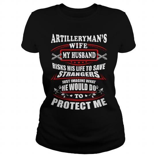 I Love Artilleryman husband risk his life Shirt; Tee