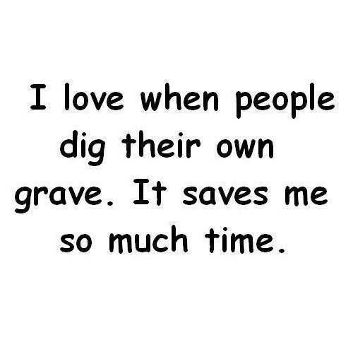 Digging Your Own Grave Quotes Quotesgram Shady People Quotes Sneaky People Quotes Past Quotes