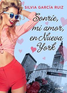 Sonríe Mi Amor En Nueva York Silvia García Ruiz Descargar Gratis Libros De Comedia Romantica Libros Y Libros De Lectura