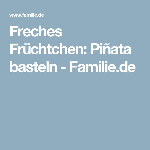 Freches Früchtchen: Piñata basteln - Familie.de