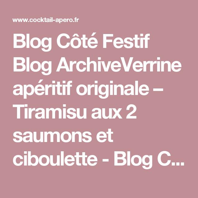 Blog Côté Festif Blog ArchiveVerrine apéritif originale – Tiramisu aux 2 saumons et ciboulette - Blog Côté Festif - côté apéritif