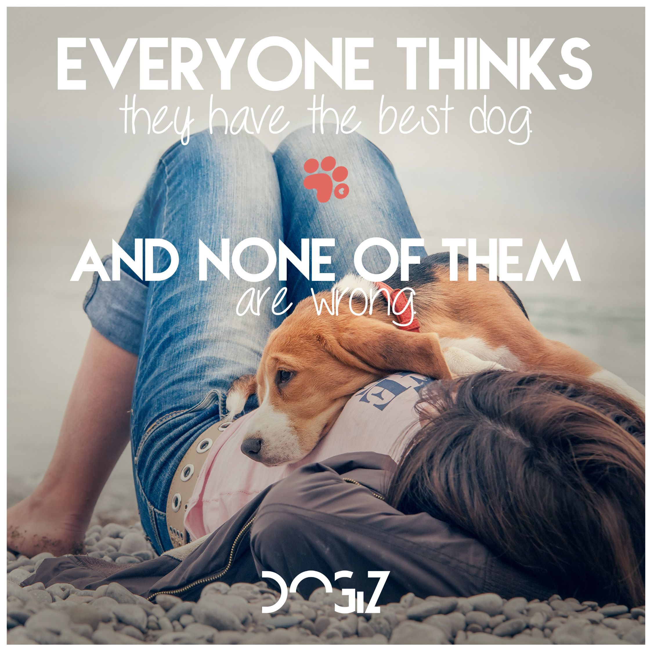 Everyone Thinks They Have The Best Dog. And None Of Them Are Wrong. #friends  #firendship #dogs #dog #quote #dogquote #animals #pets #quotes  #animalquotes ...