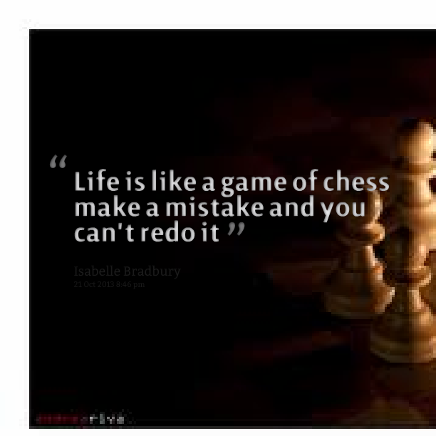 Chess Quotes About Life 69553 Loadtve