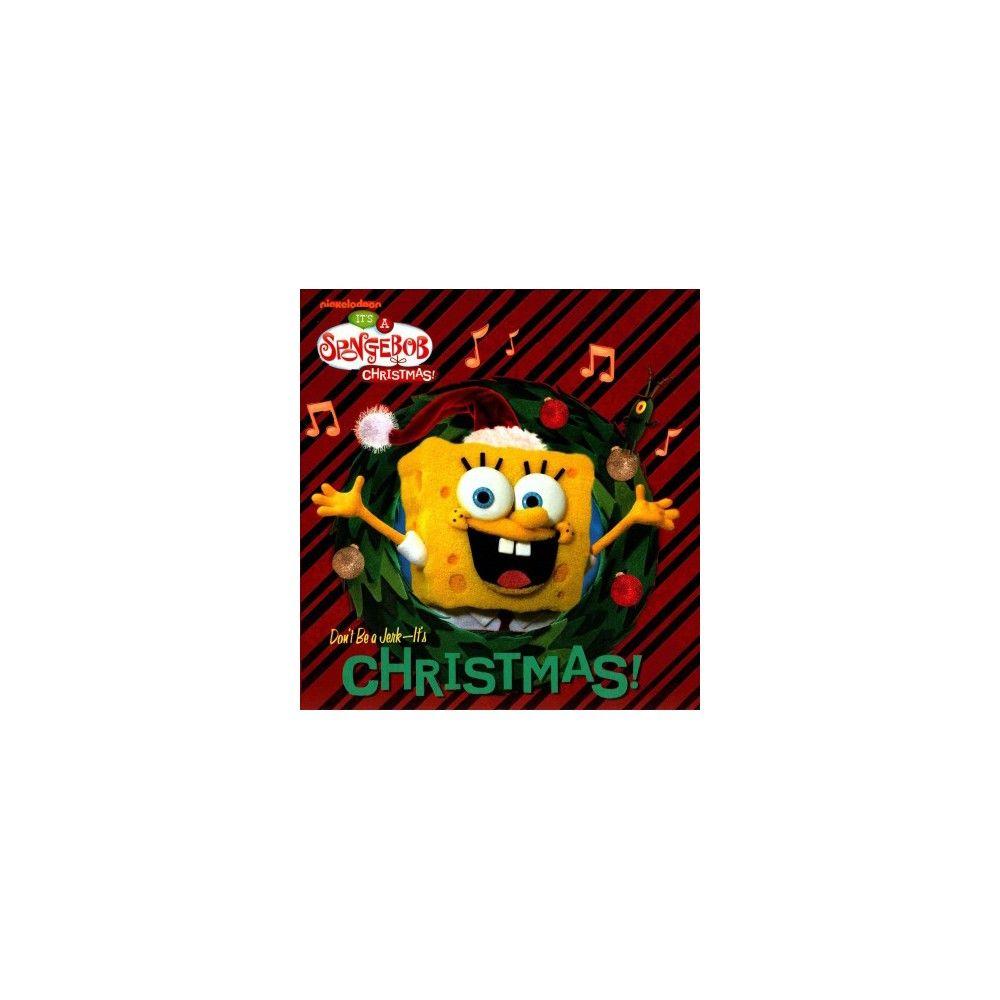 It\'s A Spongebob Christmas! : Don\'t Be a Jerk - It\'s Christmas ...