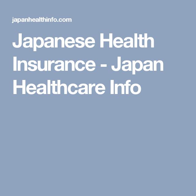 Japanese Health Insurance Japan Healthcare Info National