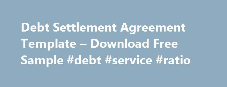 Debt Settlement Agreement Template u2013 Download Free Sample #debt - settlement agreement