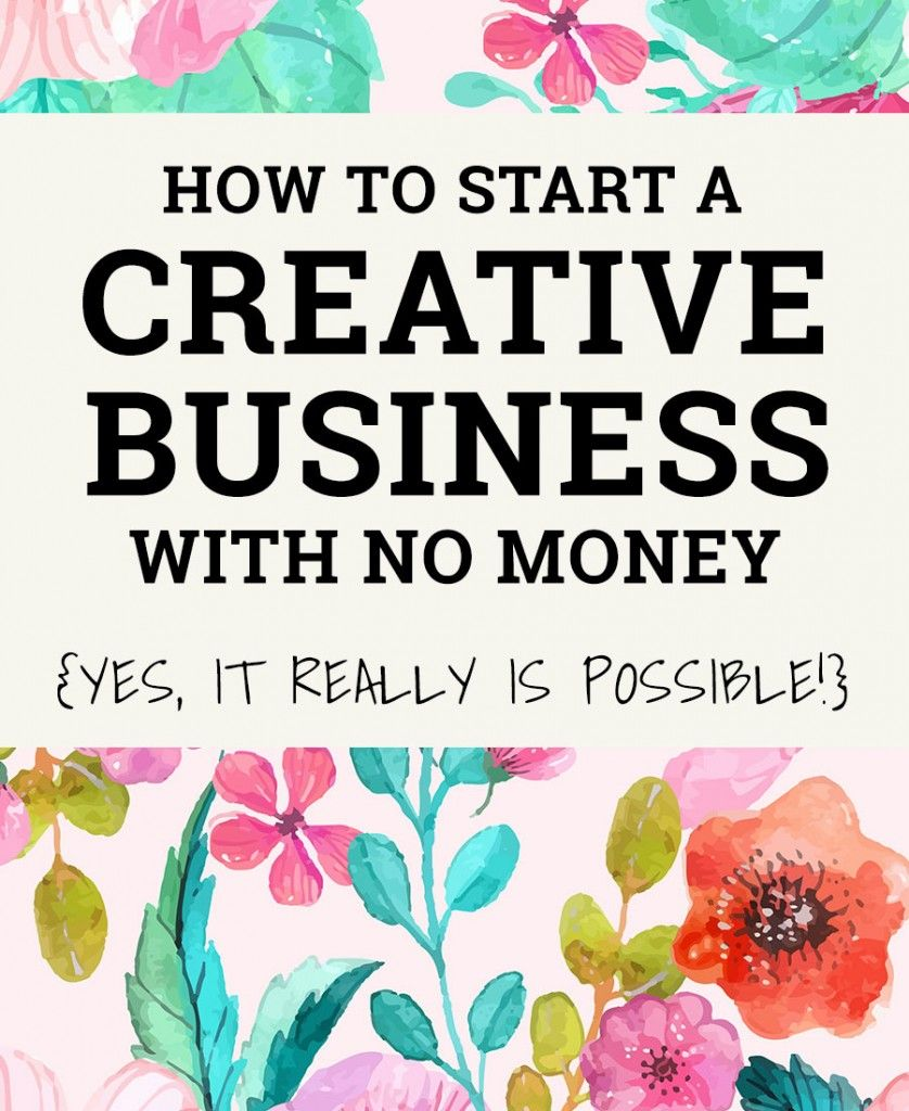 How to Start a Creative Business With No Money #handmadebusiness ...