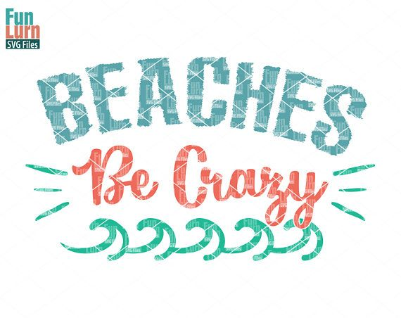 beaches be crazy svg , waves, sea beach, summer, vacation, holiday