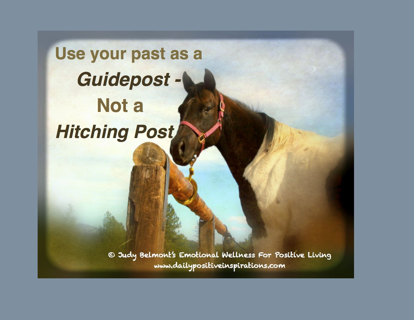 Use your past as a guidepost - not a hitching post