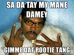 Pootie Tang Quotes pootie tang quotes sa da tay images | Pootie Tang Quotes in 2019  Pootie Tang Quotes