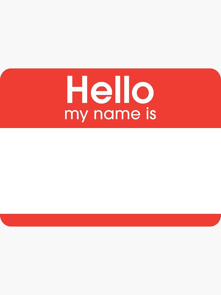 Hello My Name Is Sticker By Omar Nejjar Hello My Name Is Hello Sticker Positive Quotes