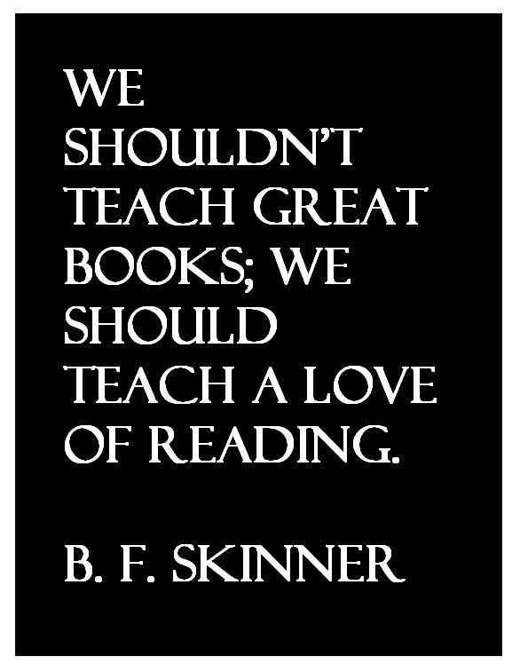 B F Skinner Quote About Education And Reading Reading Quotes Bf Skinner Quotes Quotes