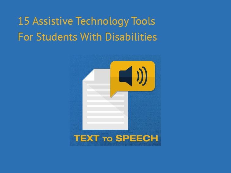 15 Assistive Technology Tools & Resources For Students With ...