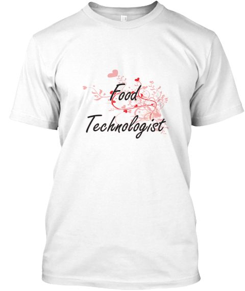 Food Technologist Heart Design White T-Shirt Front - This is