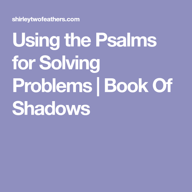 Using the Psalms for Solving Problems | Book Of Shadows