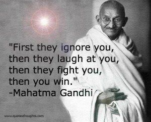 Motivational Quotes Thoughts Mahatma Gandhi Inspirational Ignore Fight Gandhi Quotes Ghandi Quotes Mahatma Gandhi Quotes
