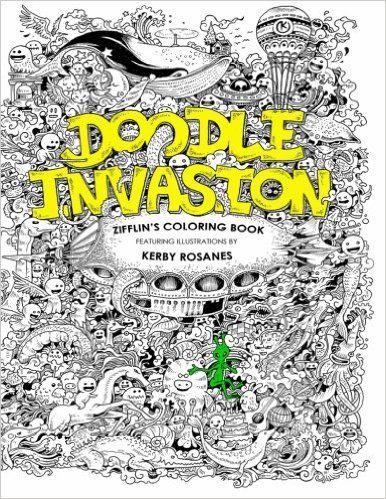Amazon Doodle Invasion Zifflins Coloring Book Volume 1 9781492977056 Zifflin Kerby Rosanes Books
