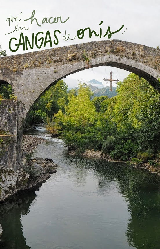 10 Cosas Que Ver Y Hacer En Cangas De Onís Y Alrededores Puentes Picos De Europa Lagos De Covadonga