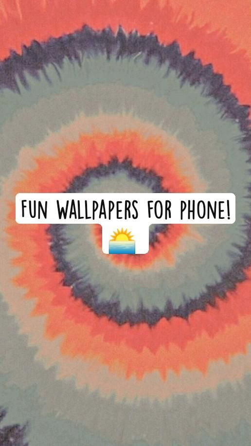Fun Wallpapers for phone!🌅