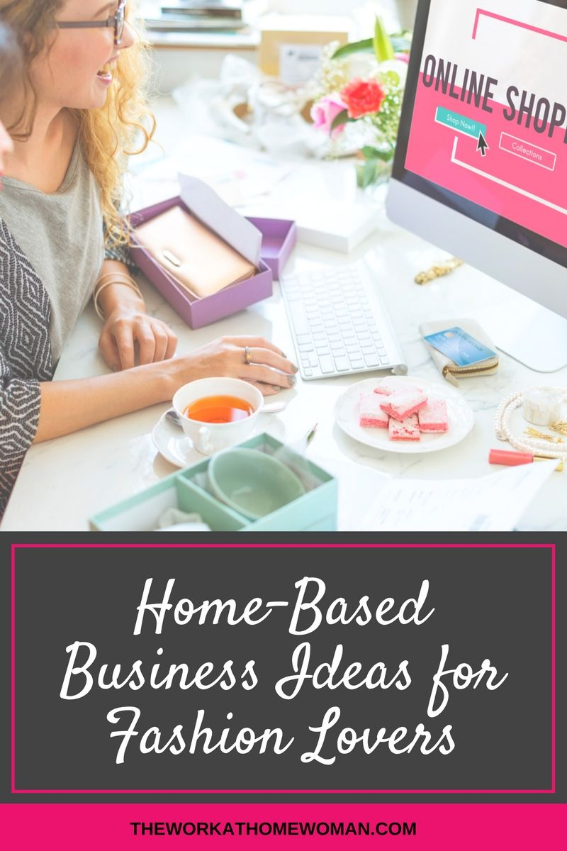 A HUGE List of Home-Based Business Ideas for Fashion ...