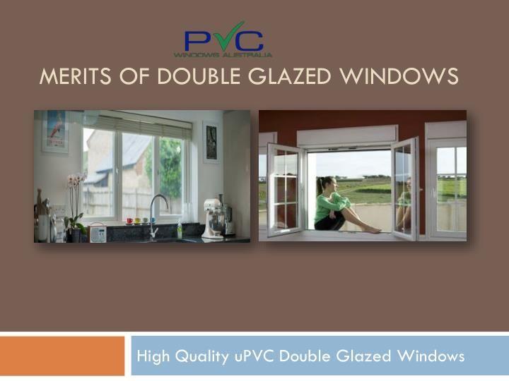 Advantages Of Double Glazed Windows Windows Pvc Windows Environment