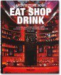 Architecture Now! Eat Shop Drink (Midi-Format)
