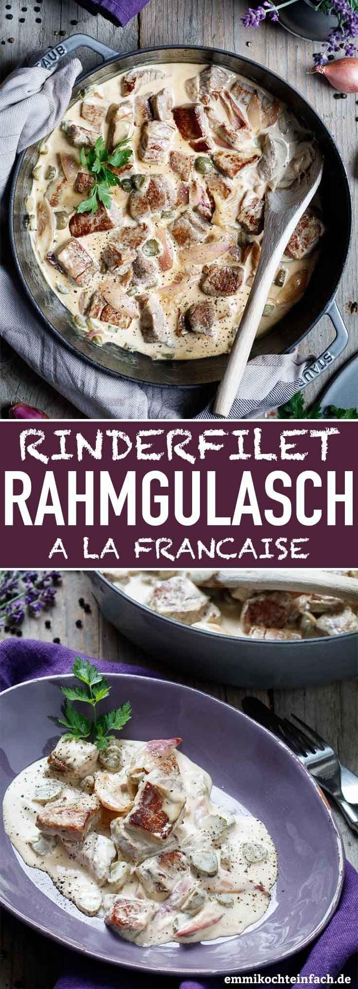 Rinderfilet Rahmgulasch à la francaise - emmikochteinfach