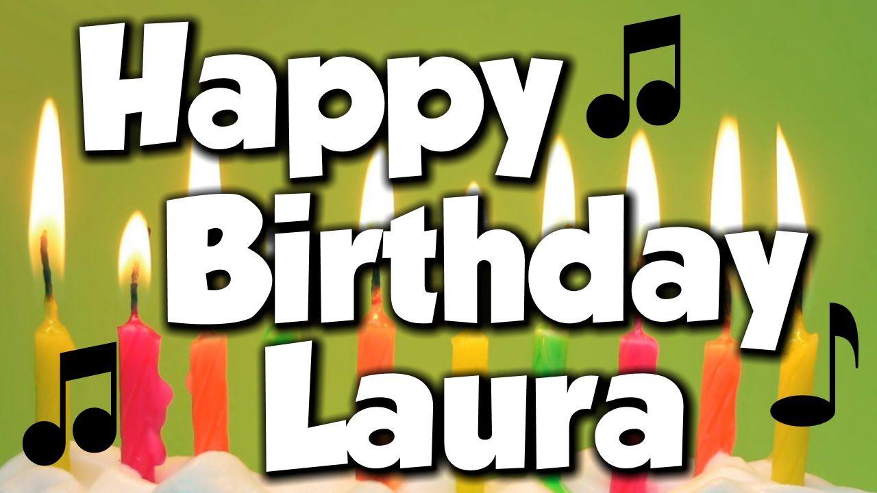 Happy Birthday Laura! A Happy Birthday Song! - YouTube