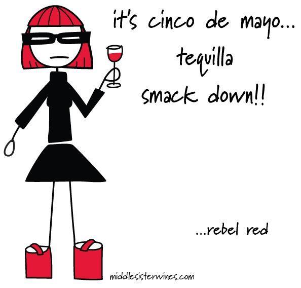Rebel Red: It's Cinco de Mayo... tequila smack down!