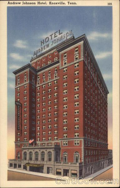 Andrew Johnson Hotel Knoxville Tn With Images Knoxville Tennessee East Tennessee Knoxville