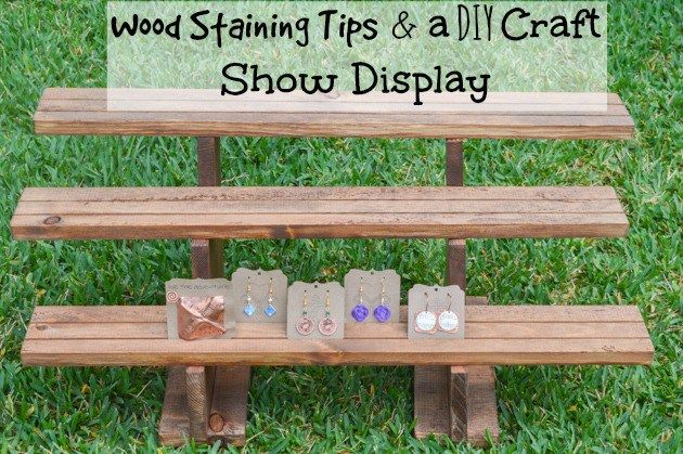 Tips For How To Stain Wood And Diy Craft Fair Display Inspiration