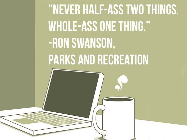 Well said, Ron Swanson.