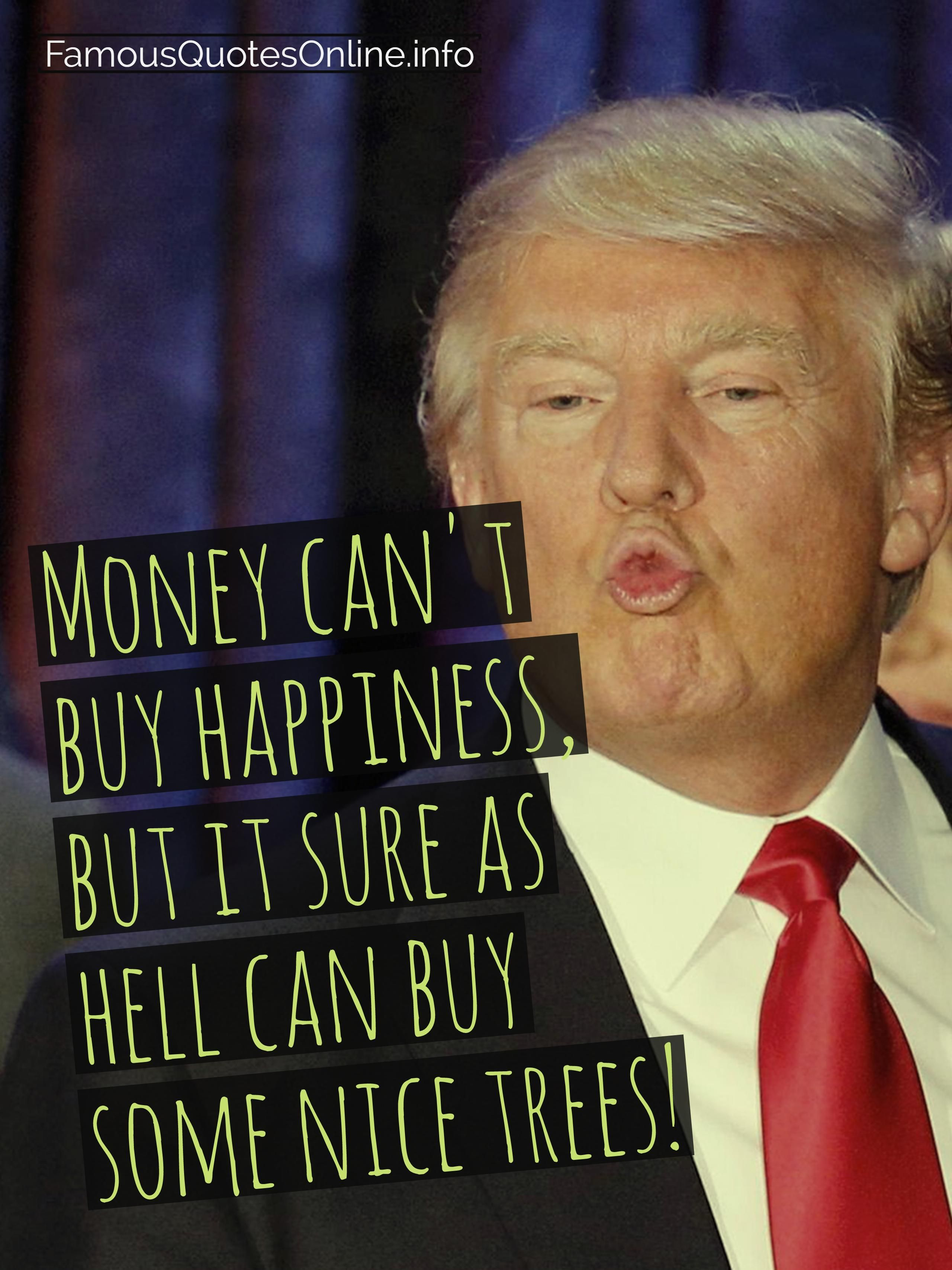 Money 't Happiness Sure Hell