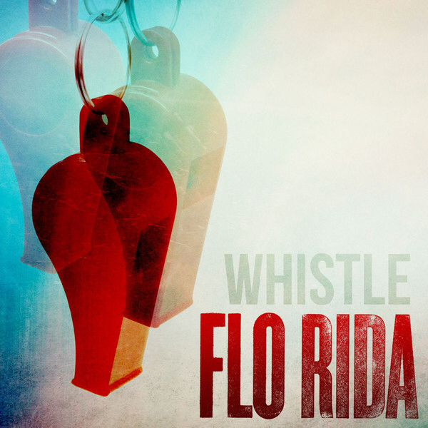 "Flo Rida- ""Whistle"""