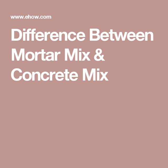 Difference Between Mortar Mix Concrete Mix Mix Concrete Concrete Mixes