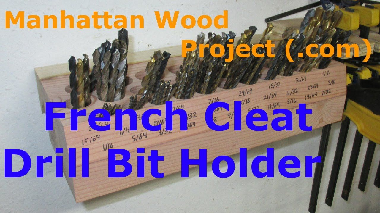 21 French Cleat Drill Bit Holder Manhattan Wood Project