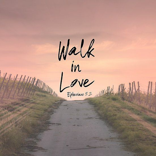 Walk in Love Bible Verse Quote
