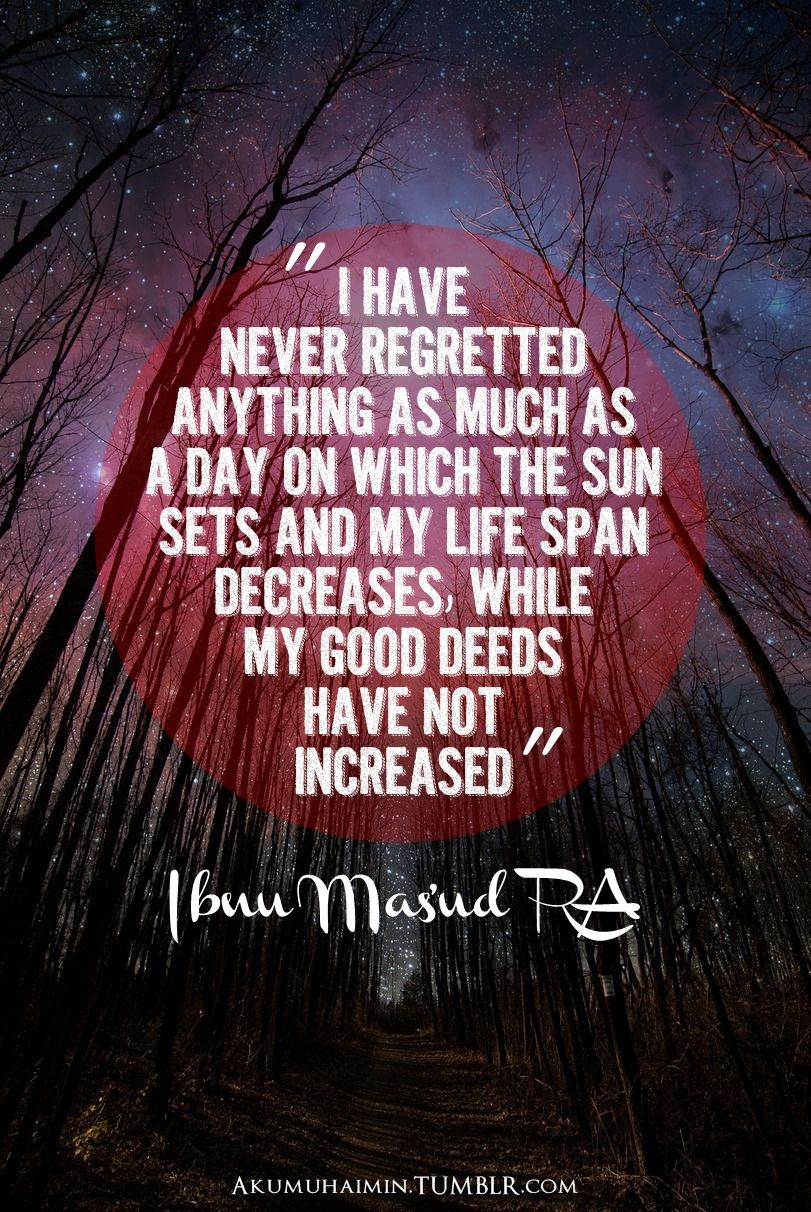 Ibn Masud Quote: I have never regretted…