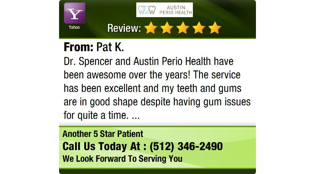 Dr. Spencer and Austin Perio Health have been awesome over the years! The service has been...