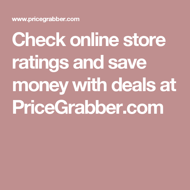 Check Online Store Ratings And Save Money With Deals At Pricegrabber Com Online Checks Saving Money Grocery Coupons Free