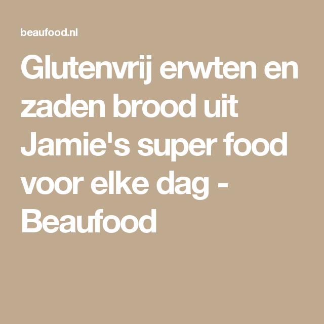Glutenvrij erwten en zaden brood uit Jamie's super food voor elke dag - Beaufood