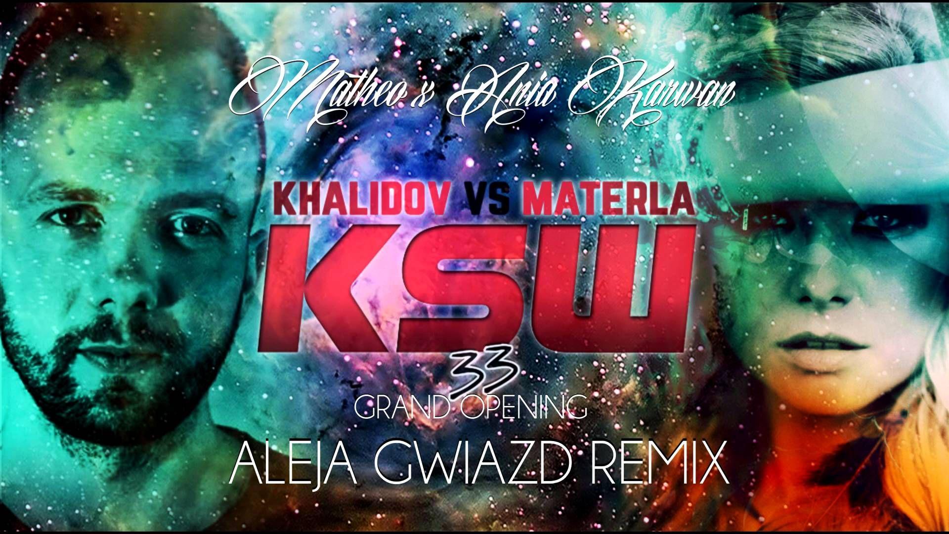 Matheo X Ania Karwan Aleja Gwiazd Remix Ksw 33 Grand Opening Remix Grands