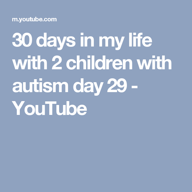 30 days in my life with 2 children with autism day 29 - YouTube
