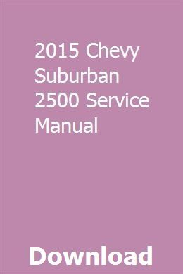 2015 Chevy Suburban 2500 Service Manual | Repair manuals ...