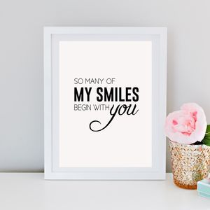 'So Many Of My Smiles Begin With You' Print - baby's room £14.50